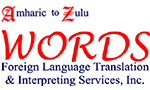 WORDS FOREIGN LANGUAGE TRANSLATION & INTERPRETING SERVICES, INC.